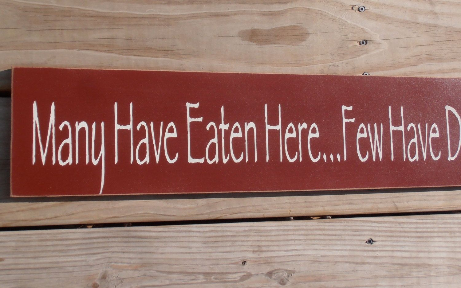 Many Have Eaten Here Few Have Died Kitchen Signnesedecor