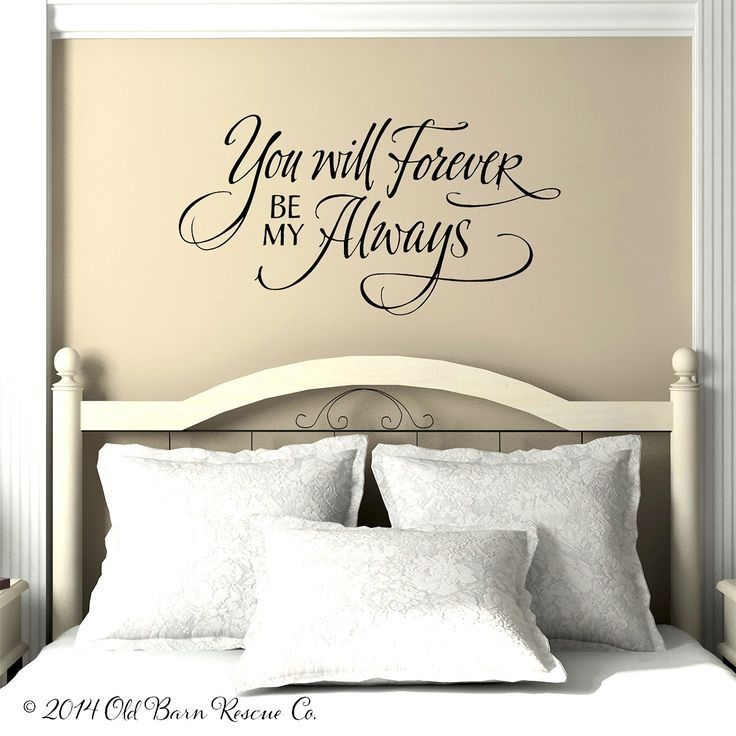 You Will Forever Be My Always Decal  Always And Forever  Hand Lettered Quote  Master Bedroom